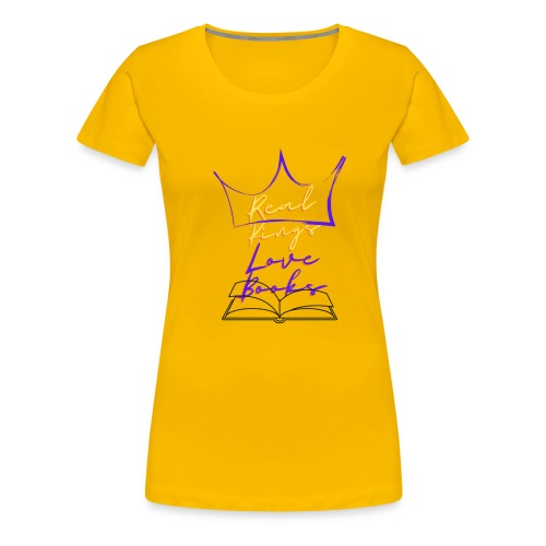 Real Kings Love Books - Women's Premium T-Shirt