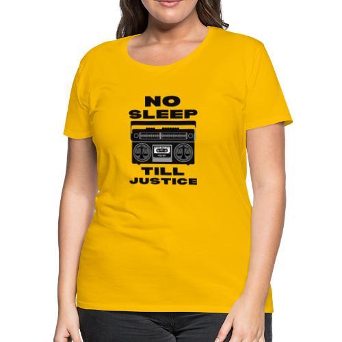 No Sleep Till Justice - Women's Premium T-Shirt