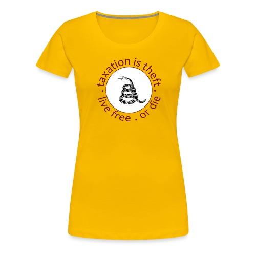 live free or die taxation is theft gadsden - Women's Premium T-Shirt