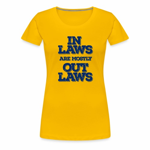Inlaws outlaws - Women's Premium T-Shirt