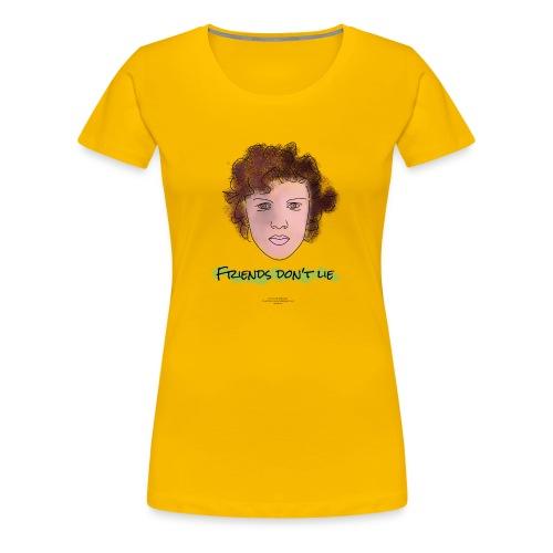 Friends Don't Lie - Women's Premium T-Shirt