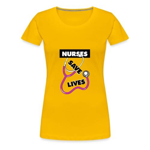 Nurses save lives pink - Women's Premium T-Shirt