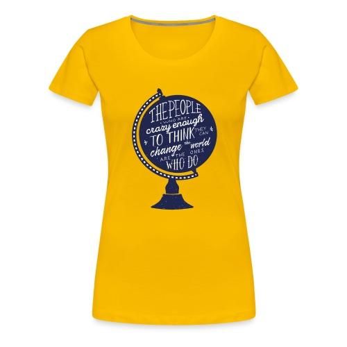 change the world - Women's Premium T-Shirt