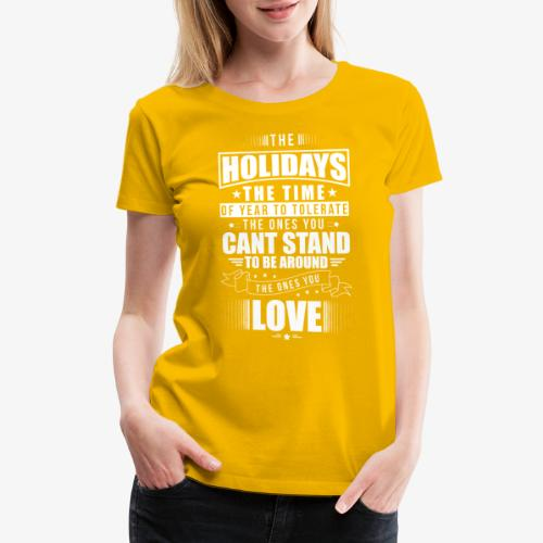 Funny Holiday Shirt White - Women's Premium T-Shirt