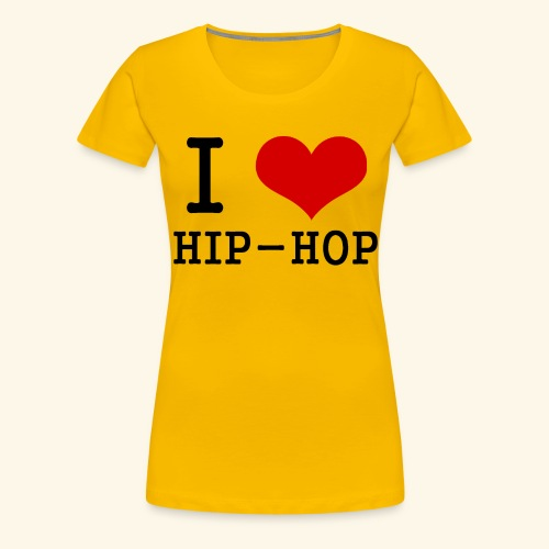 I love Hip-Hop - Women's Premium T-Shirt