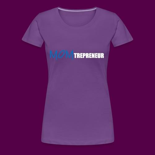 BLUEWHITEMOMTREPRENEUR SHIRT - Women's Premium T-Shirt