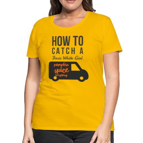 Basic White Girl - Women's Premium T-Shirt