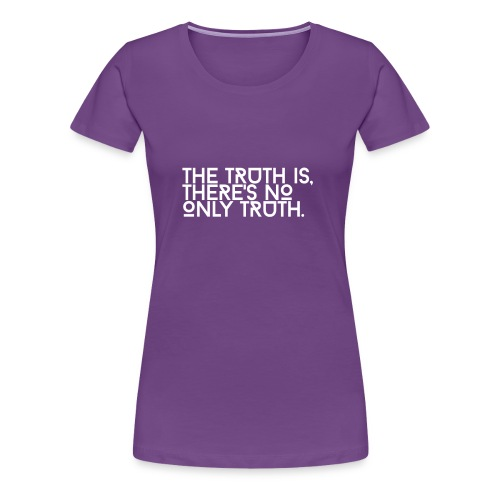 Truth is Relative - Women's Premium T-Shirt