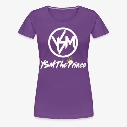 YSM The Prince - Women's Premium T-Shirt