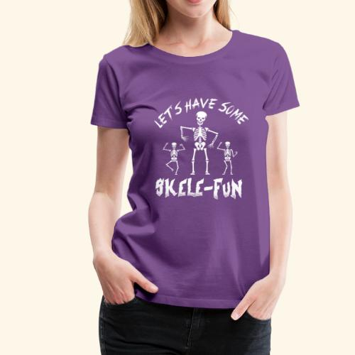 Let's Have Some Skele-Fun | Dancing Skeletons - Women's Premium T-Shirt