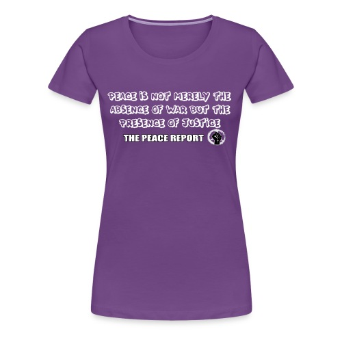 The Peace Report Signature Quote - Women's Premium T-Shirt