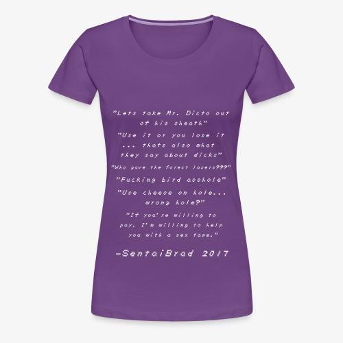 SentaiBrad Quotes Shirt 2017 - Women's Premium T-Shirt