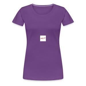 Rose Up - Women's Premium T-Shirt