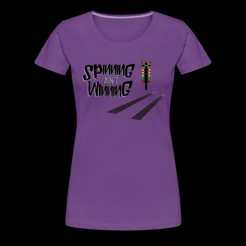 spinning ain't winning shirt - Women's Premium T-Shirt
