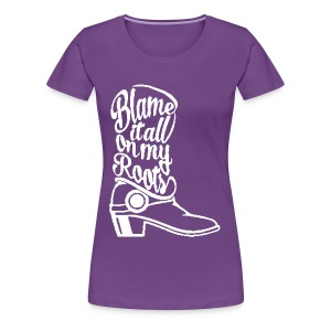 Blame it on the boots - Women's Premium T-Shirt