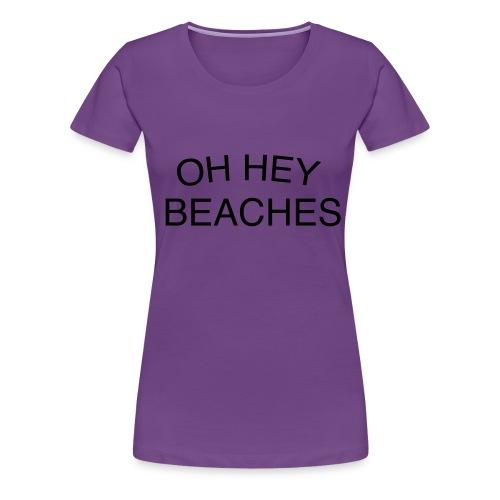 OhHey final - Women's Premium T-Shirt