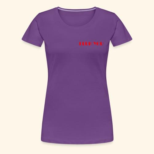 I LUH YOU - Women's Premium T-Shirt