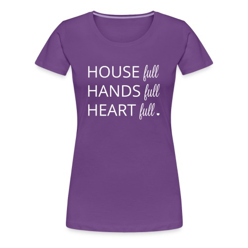 House, Hands and Heart Full in White - Women's Premium T-Shirt