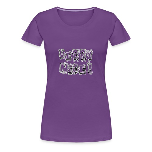 Verry nice! - Women's Premium T-Shirt