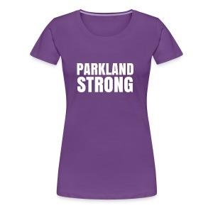 Parkland Strong and Proud - Women's Premium T-Shirt
