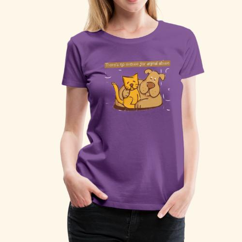 No excuse for animal abuse - Women's Premium T-Shirt