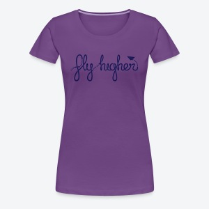 Fly Higher - Navy - Women's Premium T-Shirt
