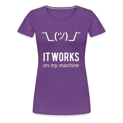It Works On My Machine - Programmer Design White - Women's Premium T-Shirt