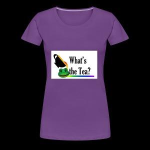 WHAT'S THE TEA? (White Background) - Women's Premium T-Shirt