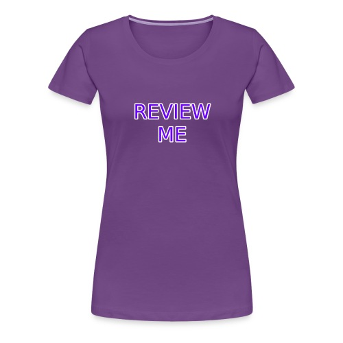 REVIEW ME - Women's Premium T-Shirt