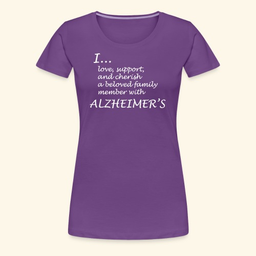 I... love a family member with Alzheimer's-White - Women's Premium T-Shirt