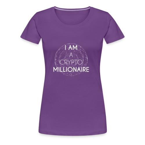 I AM A CRYPTO MILLIONAIRE white edition - Women's Premium T-Shirt