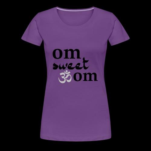 Om Sweet Om - Women's Premium T-Shirt