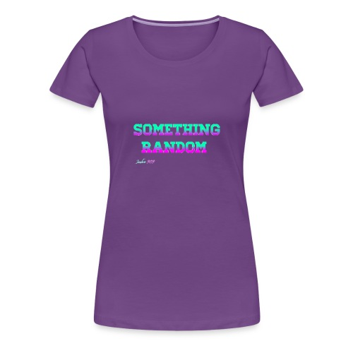 Something random - Women's Premium T-Shirt