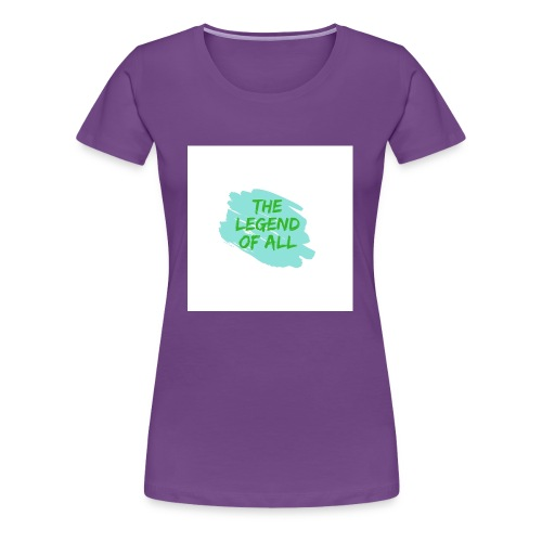 The Legend of All - Women's Premium T-Shirt