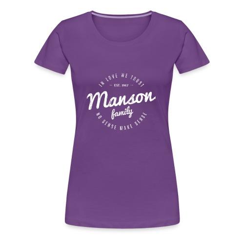 Manson Family - No Senses make sense - Women's Premium T-Shirt
