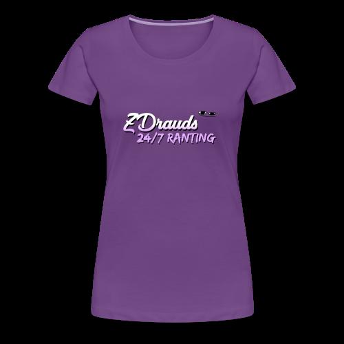 ZDrauds 24/7 Ranting Merch - Women's Premium T-Shirt