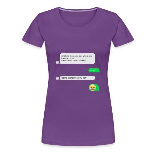 FUNNY NURSE JOKE - Women's Premium T-Shirt