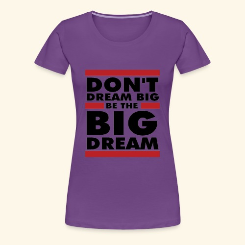Motivational design - Women's Premium T-Shirt