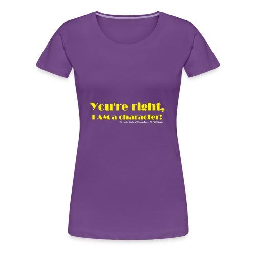 I'm a Character! - Women's Premium T-Shirt