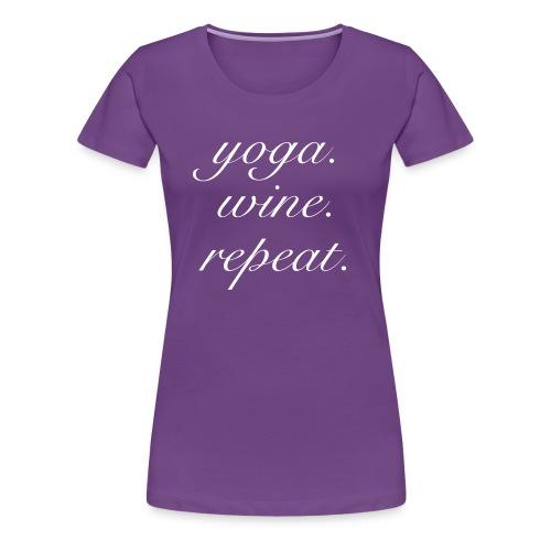 Yoga. Wine. Repeat. - Women's Premium T-Shirt