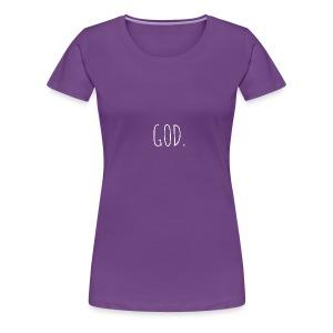 GOD - Women's Premium T-Shirt