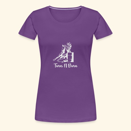 Turn N Burn Barrel Racer - Women's Premium T-Shirt