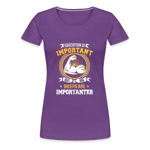 Education Biceps - Women's Premium T-Shirt