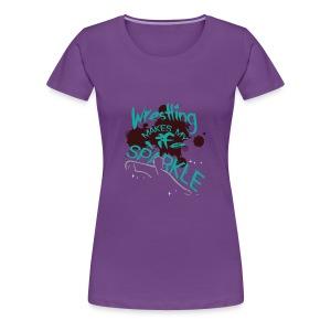 Wrestling Makes My Life Sparkle - Women's Premium T-Shirt