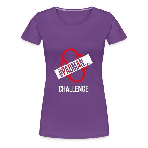 PadMan Challenge Shirts BY WearYourPassion - Women's Premium T-Shirt