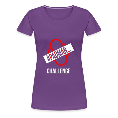 PadMan Challenge Shirts BY WearYourPassion - Women's Premium T-Shirt