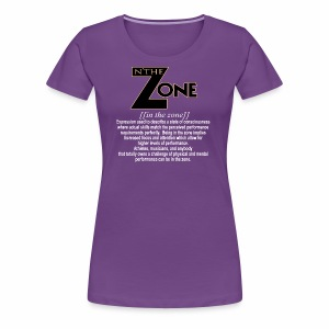 in the zone definition 2 - Women's Premium T-Shirt