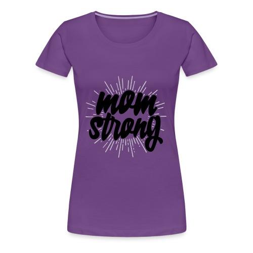 Mom Strong - Women's Premium T-Shirt
