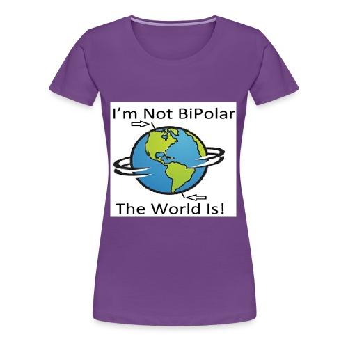 I'mNotBipolar - Women's Premium T-Shirt