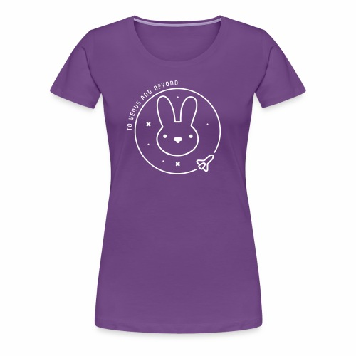 Space Bunny - To Venus And Beyond - Women's Premium T-Shirt